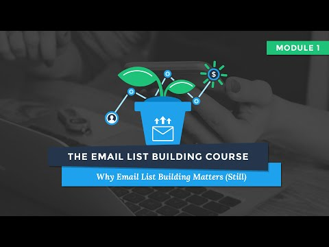 Why Email List Building Matters (Still) – Email List Building Course from LeadPages (1 of 9)